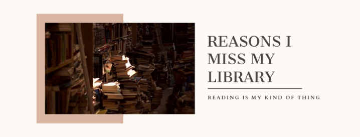 ALL THE REASONS I MISS MY LIBRARY